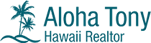 Hawaii Real Estate - Team Aloha Tony